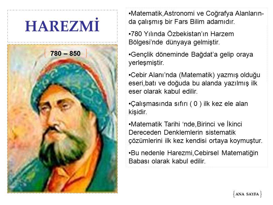 Matematik,Astronomi ve Coğrafya Alanların-da çalışmış bir Fars Bilim adamıdır.