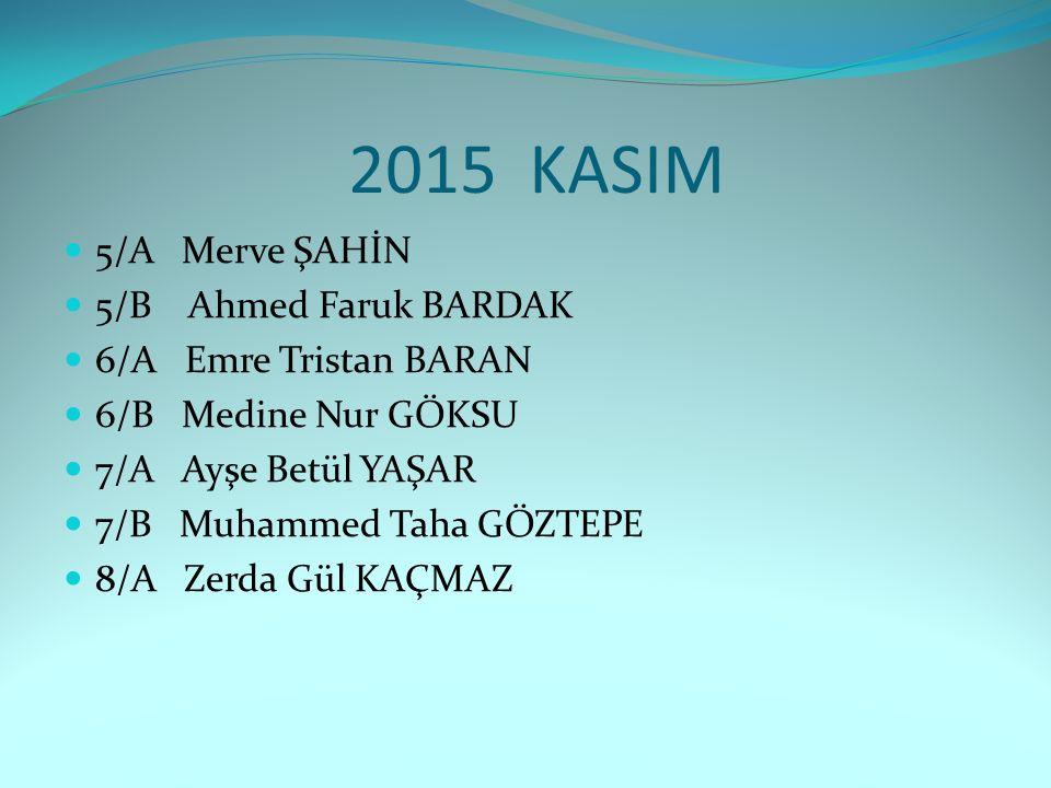 2015 KASIM 5/A Merve ŞAHİN 5/B Ahmed Faruk BARDAK