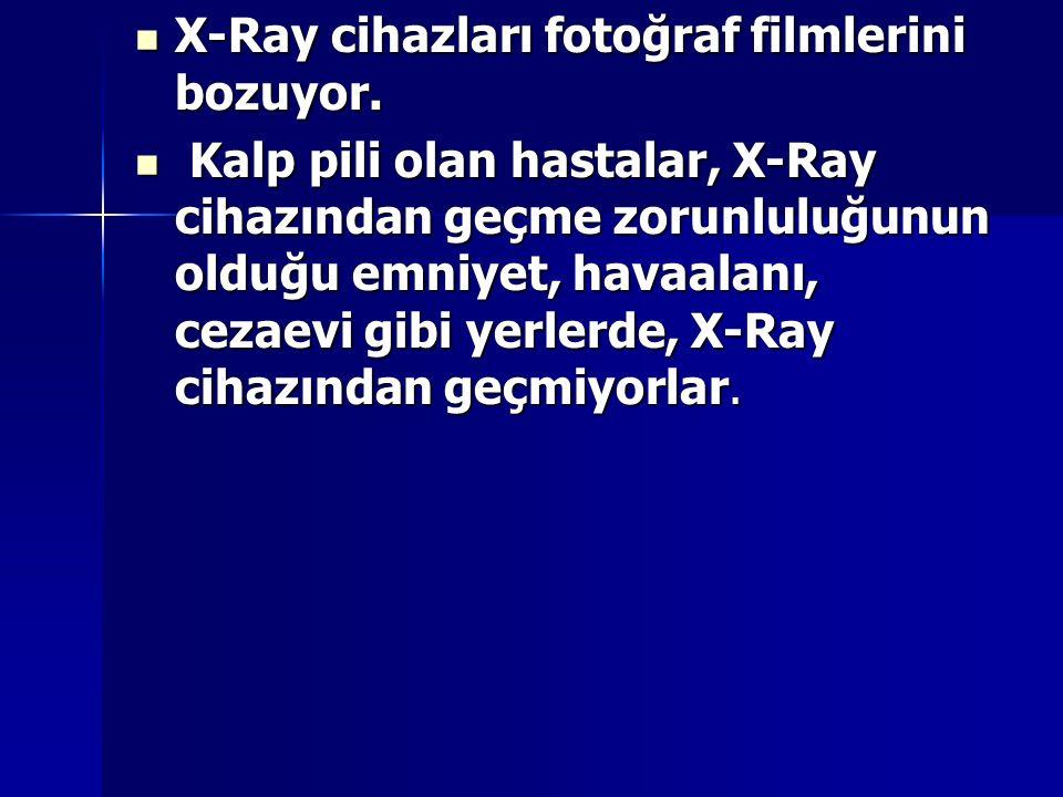 X-Ray cihazları fotoğraf filmlerini bozuyor.