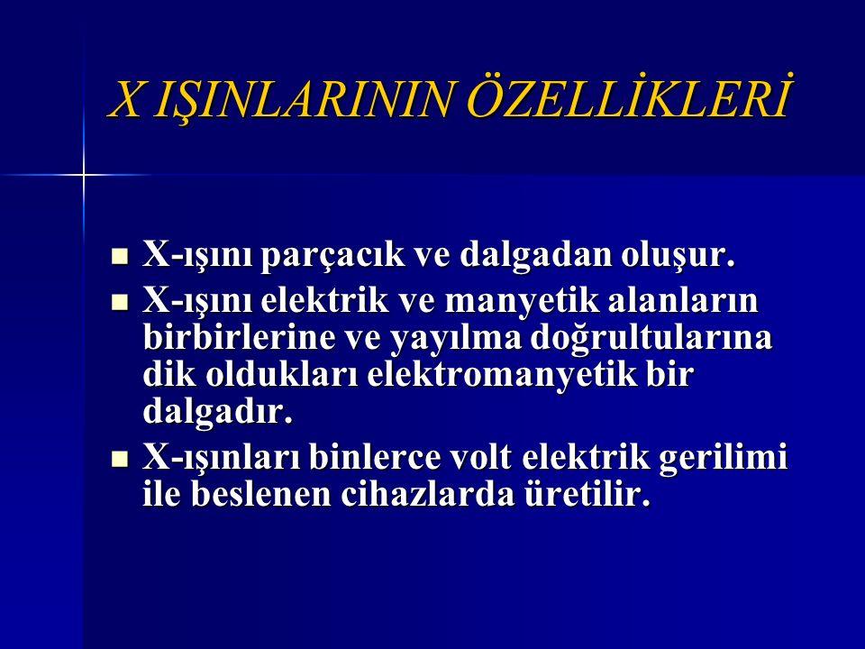 X IŞINLARININ ÖZELLİKLERİ