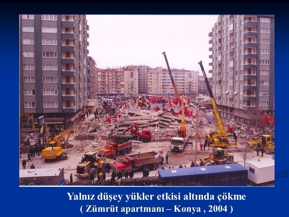Yalnız düşey yükler etkisi altında çökme ( Zümrüt apartmanı – Konya , 2004 )
