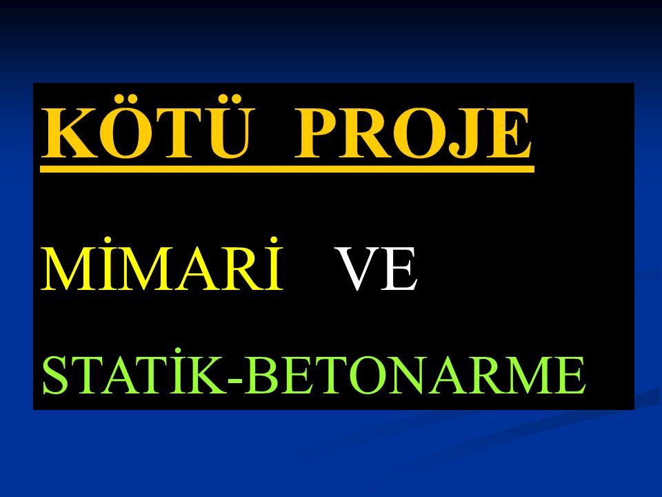 KÖTÜ PROJE MİMARİ VE STATİK-BETONARME