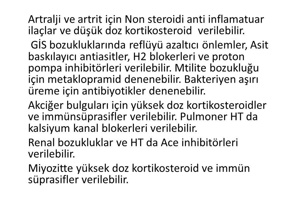 Artralji ve artrit için Non steroidi anti inflamatuar ilaçlar ve düşük doz kortikosteroid verilebilir.
