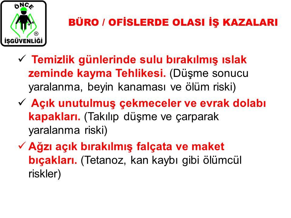 BÜRO / OFİSLERDE OLASI İŞ KAZALARI