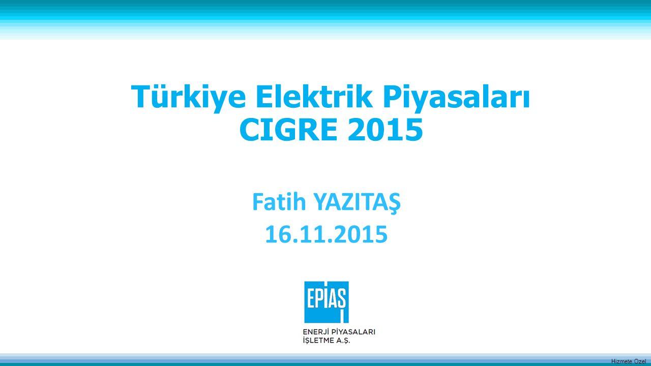 Türkiye Elektrik Piyasaları CIGRE 2015