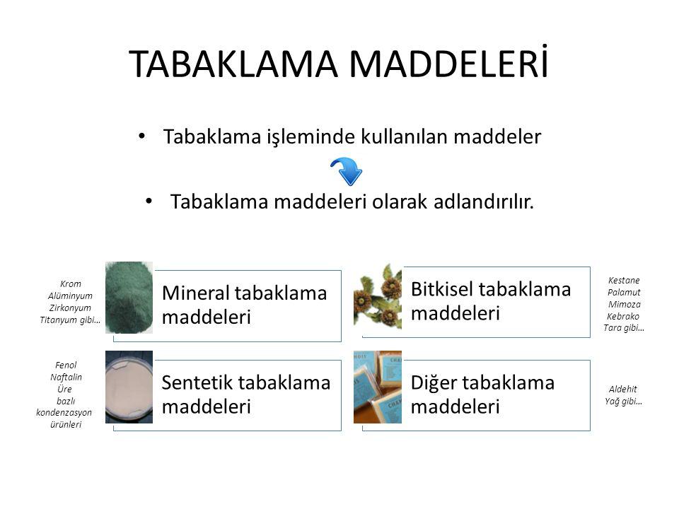 TABAKLAMA MADDELERİ Tabaklama işleminde kullanılan maddeler