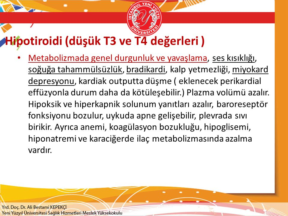 Hipotiroidi (düşük T3 ve T4 değerleri )