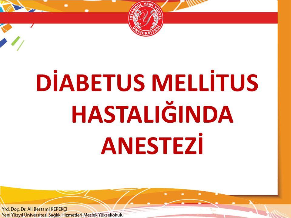 DİABETUS MELLİTUS HASTALIĞINDA ANESTEZİ