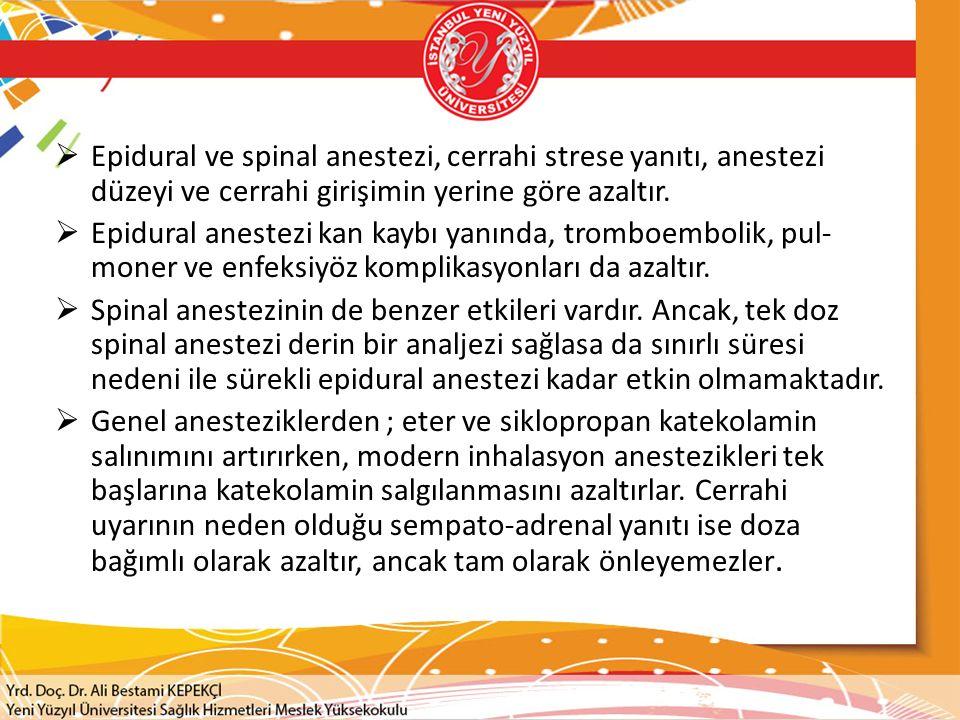 Epidural ve spinal anestezi, cerrahi strese yanıtı, anestezi düzeyi ve cerrahi girişimin yerine göre azaltır.