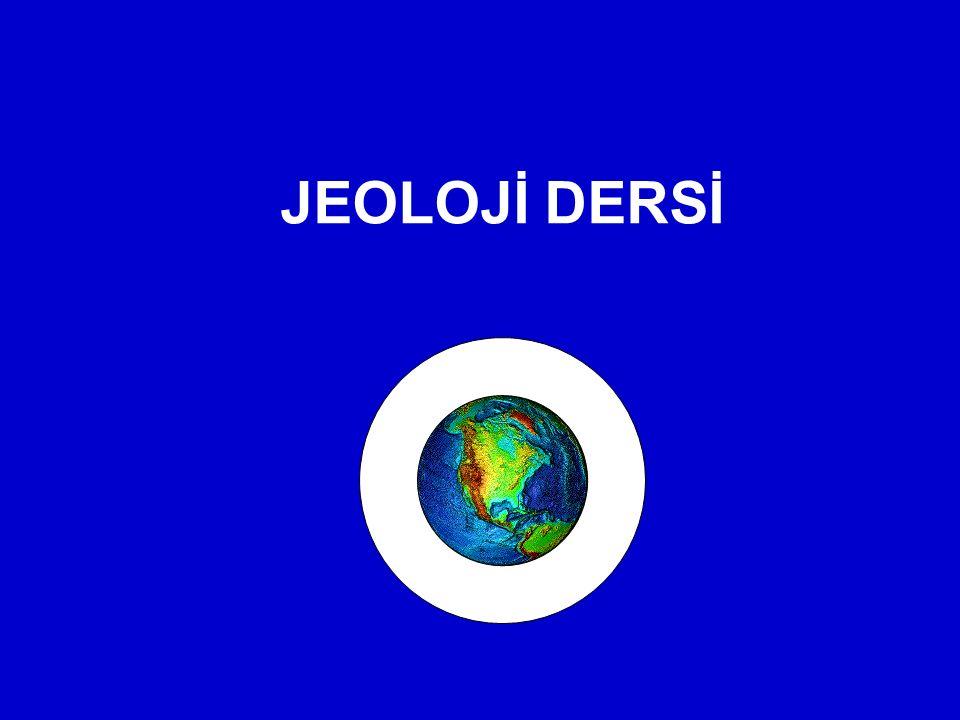 JEOLOJİ DERSİ