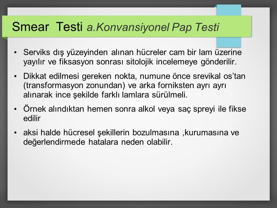 Smear Testi a.Konvansiyonel Pap Testi