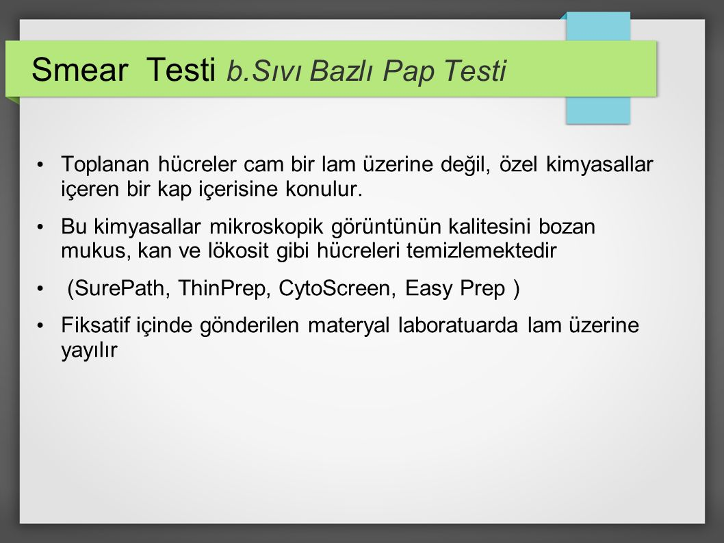Smear Testi b.Sıvı Bazlı Pap Testi