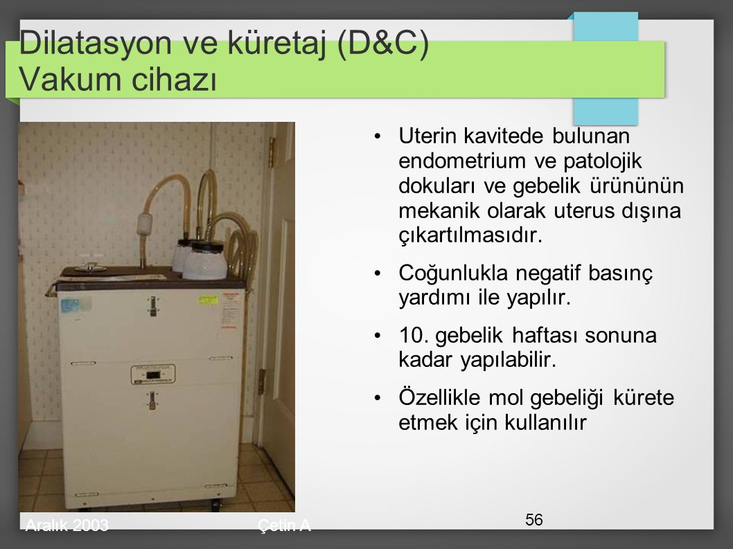 Dilatasyon ve küretaj (D&C) Vakum cihazı
