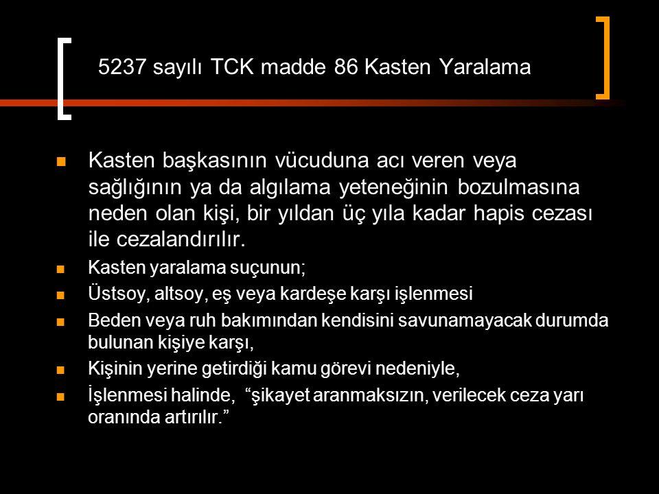 5237 sayılı TCK madde 86 Kasten Yaralama