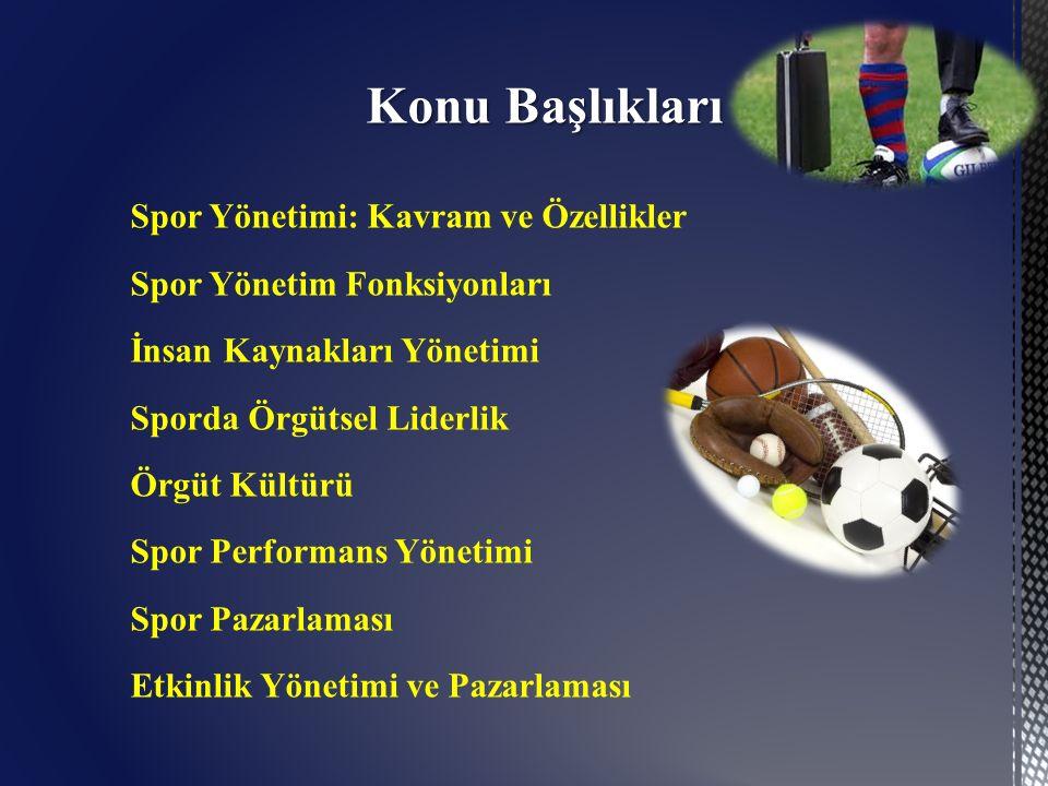 Konu Başlıkları Spor Yönetimi: Kavram ve Özellikler