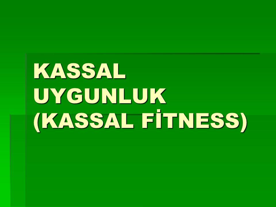 KASSAL UYGUNLUK (KASSAL FİTNESS)