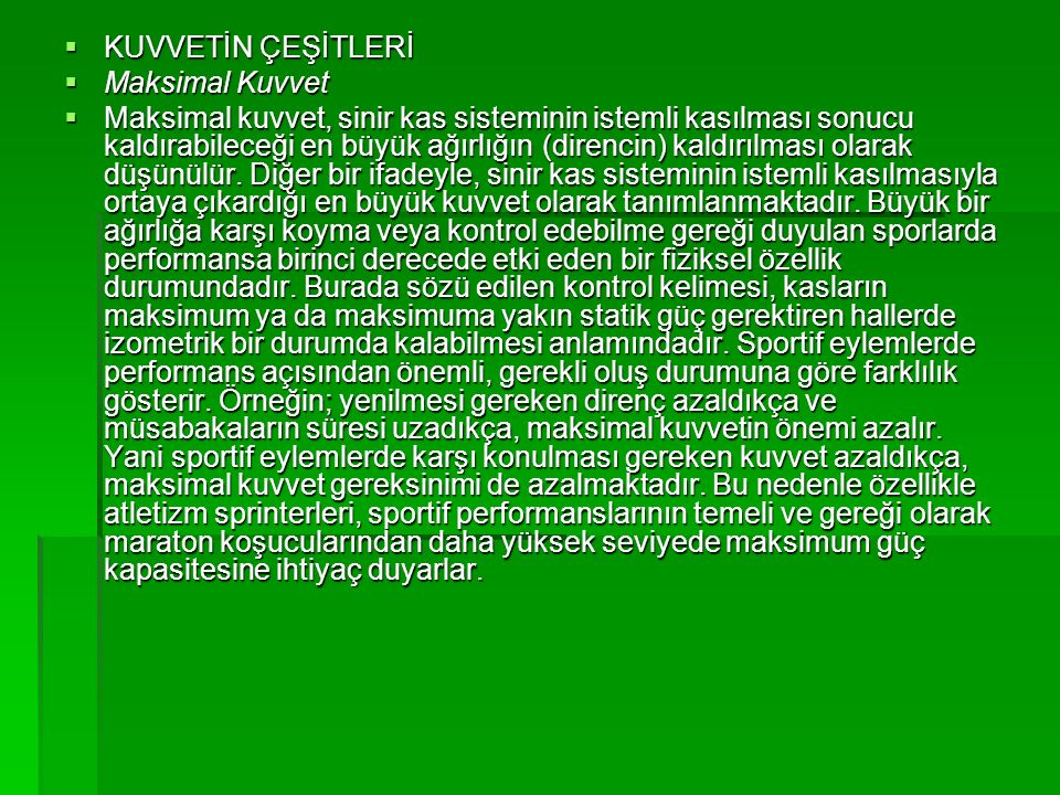 KUVVETİN ÇEŞİTLERİ Maksimal Kuvvet.
