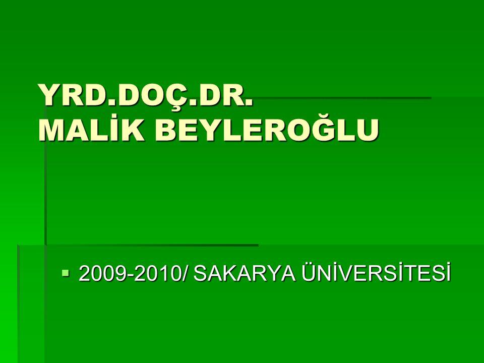 YRD.DOÇ.DR. MALİK BEYLEROĞLU
