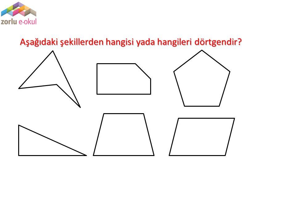 Aşağıdaki şekillerden hangisi yada hangileri dörtgendir