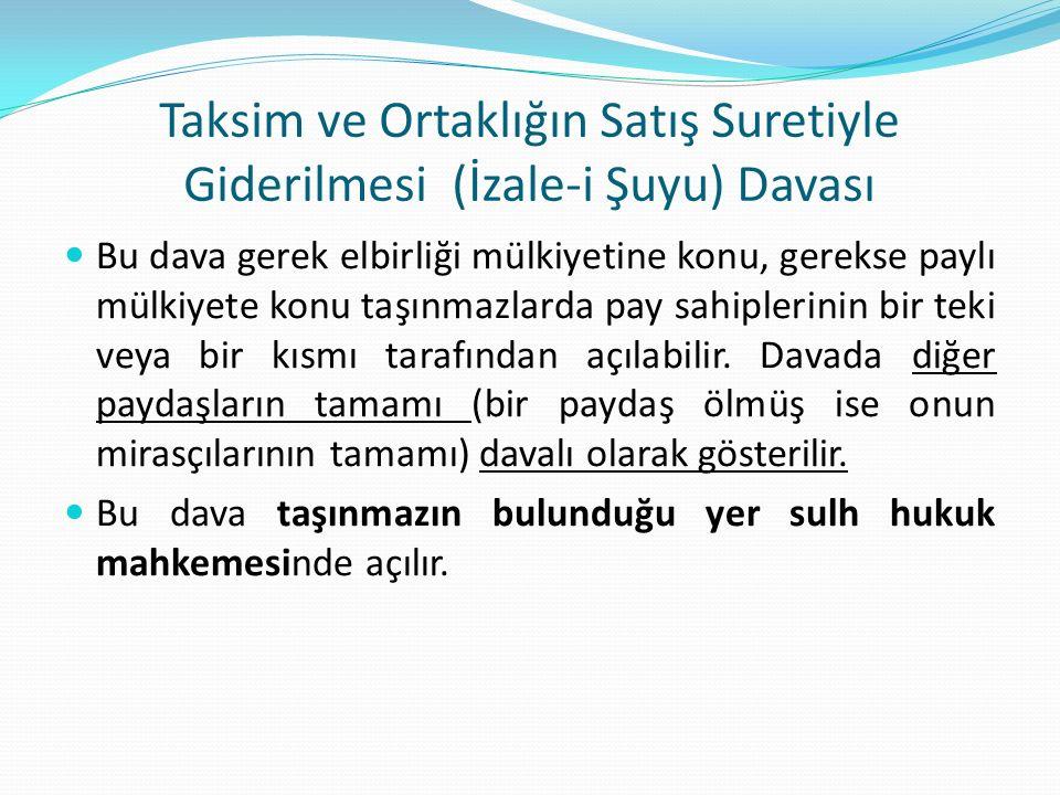 Taksim ve Ortaklığın Satış Suretiyle Giderilmesi (İzale-i Şuyu) Davası
