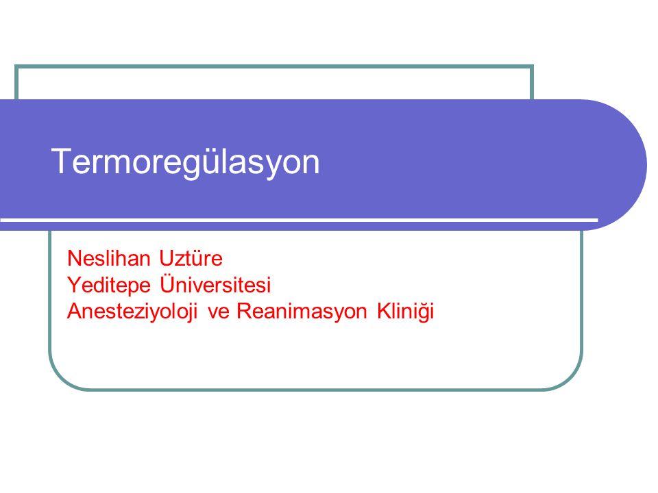 Termoregülasyon Neslihan Uztüre Yeditepe Üniversitesi