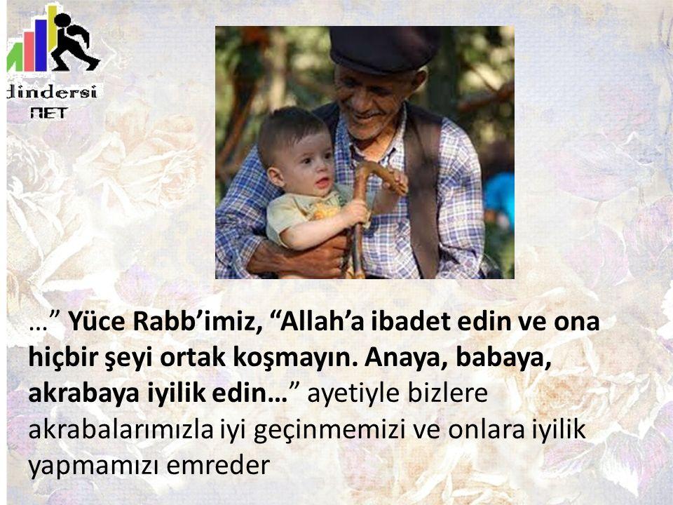 … Yüce Rabb'imiz, Allah'a ibadet edin ve ona hiçbir şeyi ortak koşmayın.