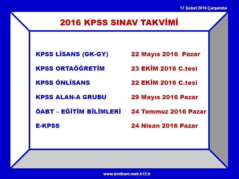 2016 KPSS SINAV TAKVİMİ KPSS LİSANS (GK-GY) 22 Mayıs 2016 Pazar