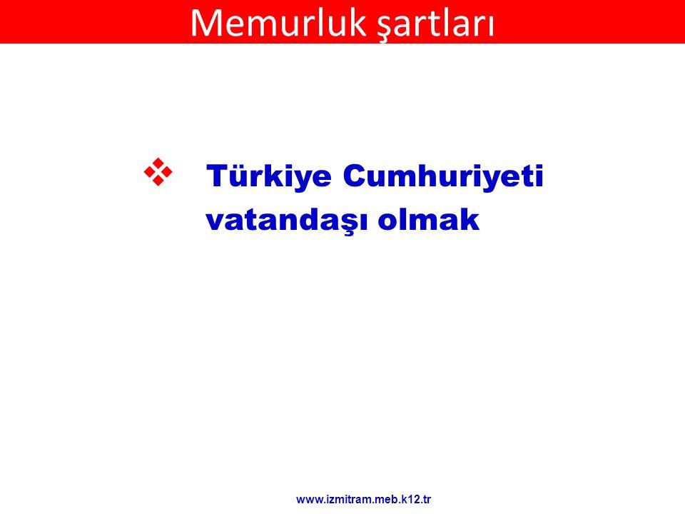 Memurluk şartları Türkiye Cumhuriyeti vatandaşı olmak