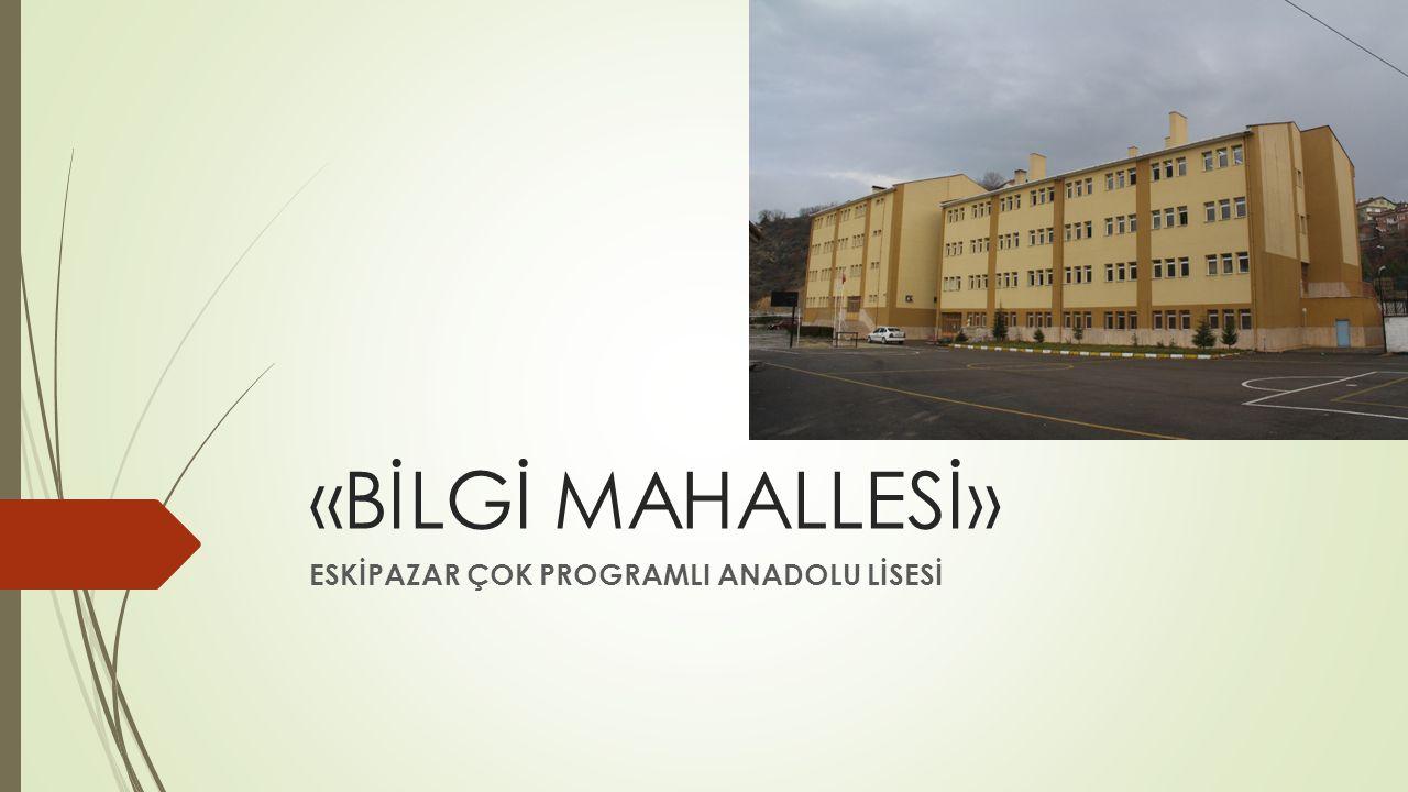 ESKİPAZAR ÇOK PROGRAMLI ANADOLU LİSESİ