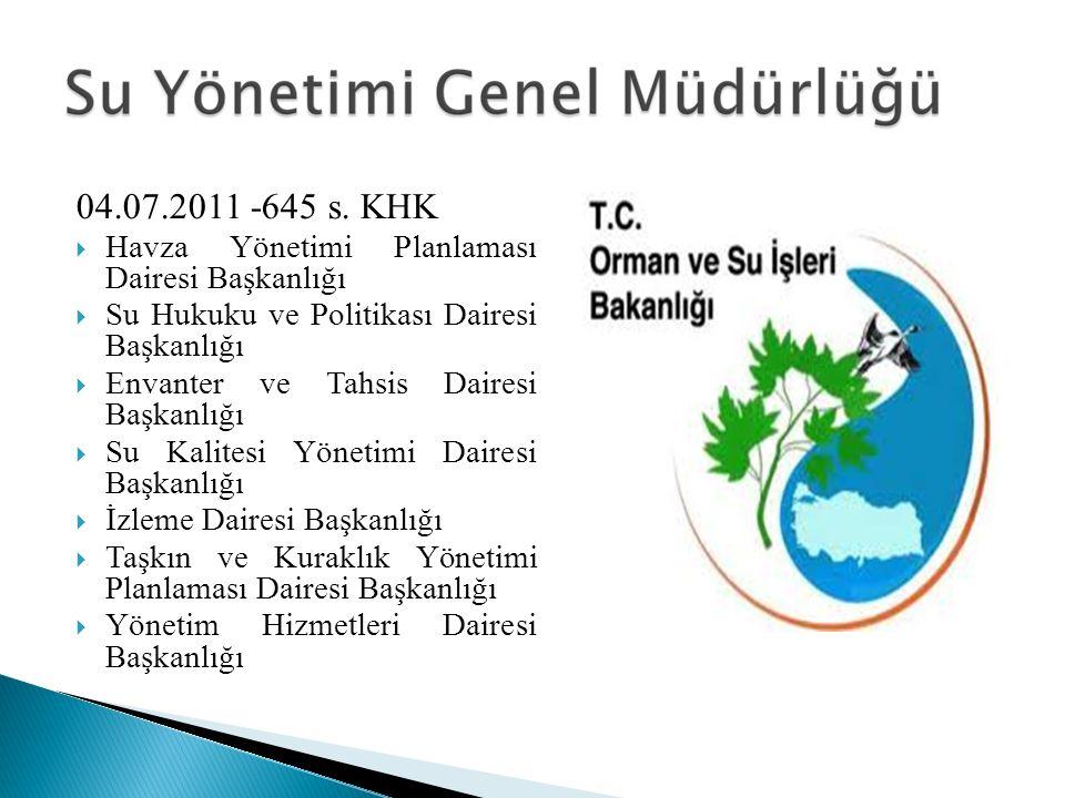 04.07.2011 -645 s. KHK Havza Yönetimi Planlaması Dairesi Başkanlığı
