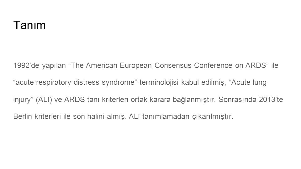 Tanım 1992'de yapılan The American European Consensus Conference on ARDS ile.