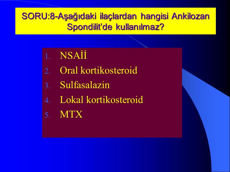 NSAİİ Oral kortikosteroid Sulfasalazin Lokal kortikosteroid MTX