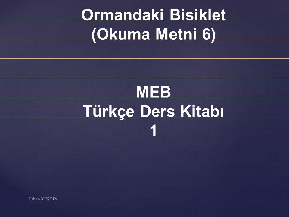 Ormandaki Bisiklet (Okuma Metni 6) MEB Türkçe Ders Kitabı 1