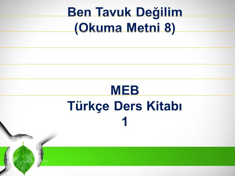 Ben Tavuk Değilim (Okuma Metni 8) MEB Türkçe Ders Kitabı 1