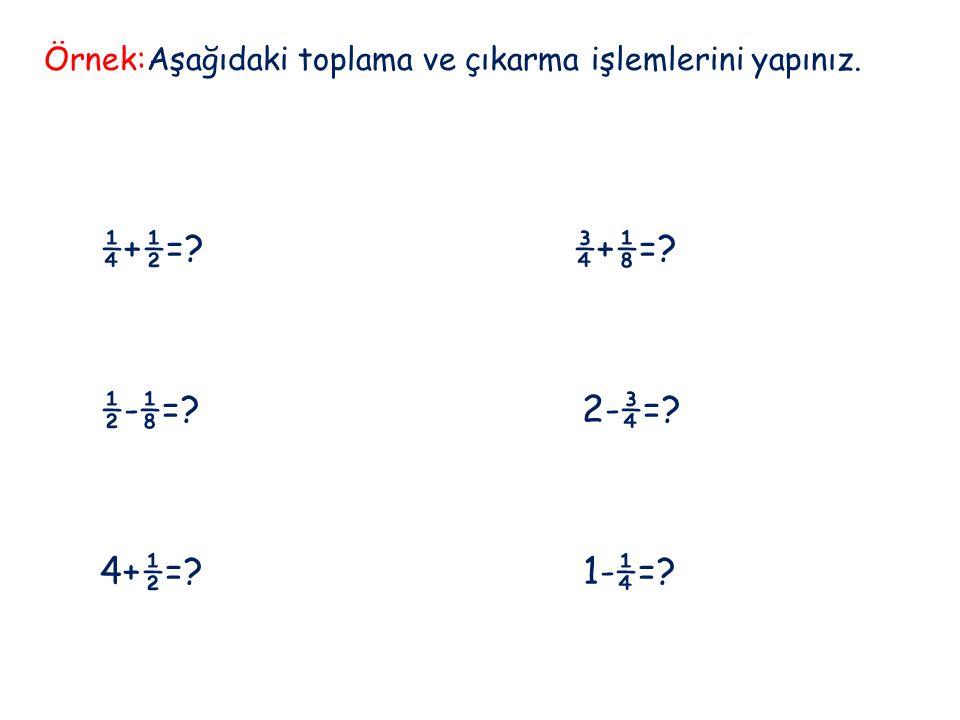 ¼+½= ¾+⅛= ½-⅛= 2-¾= 4+½= 1-¼=