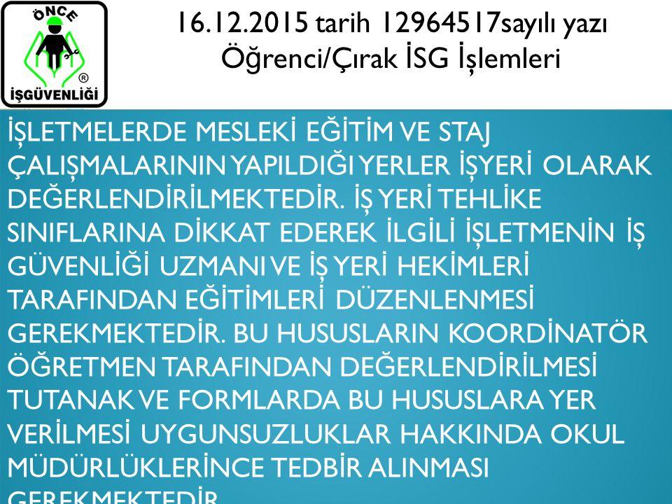 16.12.2015 tarih 12964517sayılı yazı Öğrenci/Çırak İSG İşlemleri