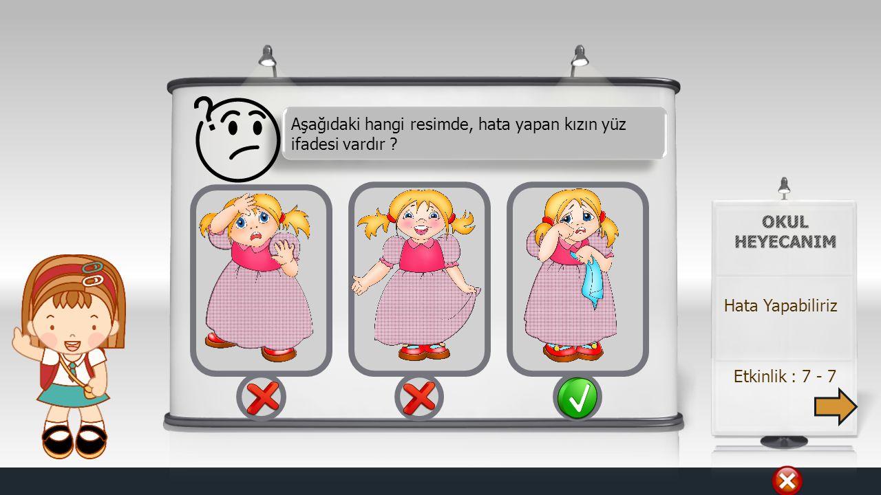 Aşağıdaki hangi resimde, hata yapan kızın yüz ifadesi vardır