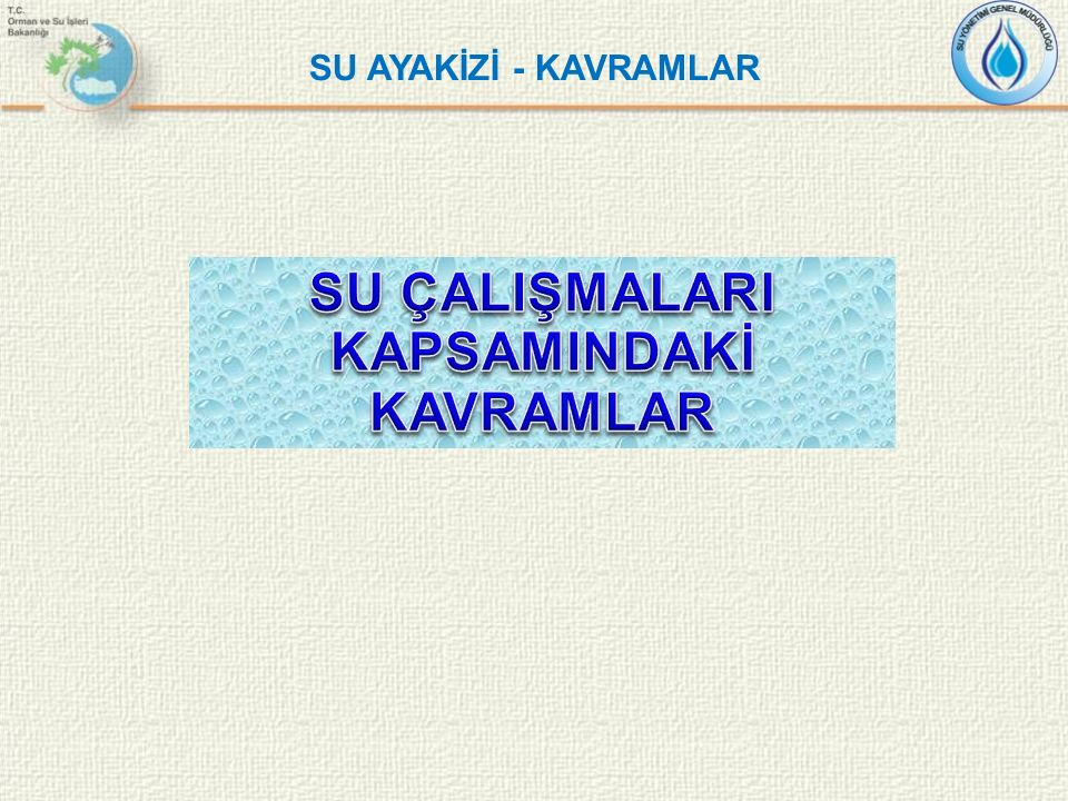 SU ÇALIŞMALARI KAPSAMINDAKİ KAVRAMLAR