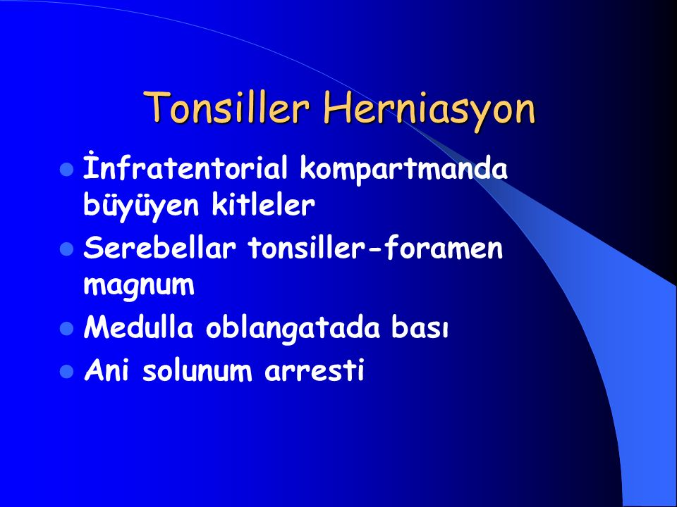 Tonsiller Herniasyon İnfratentorial kompartmanda büyüyen kitleler