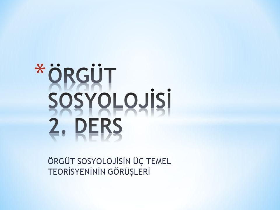 ÖRGÜT SOSYOLOJİSİ 2. DERS