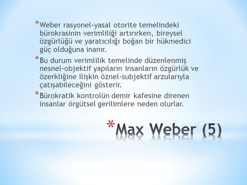 Weber rasyonel-yasal otorite temelindeki bürokrasinin verimliliği artırırken, bireysel özgürlüğü ve yaratıcılığı boğan bir hükmedici güç olduğuna inanır.