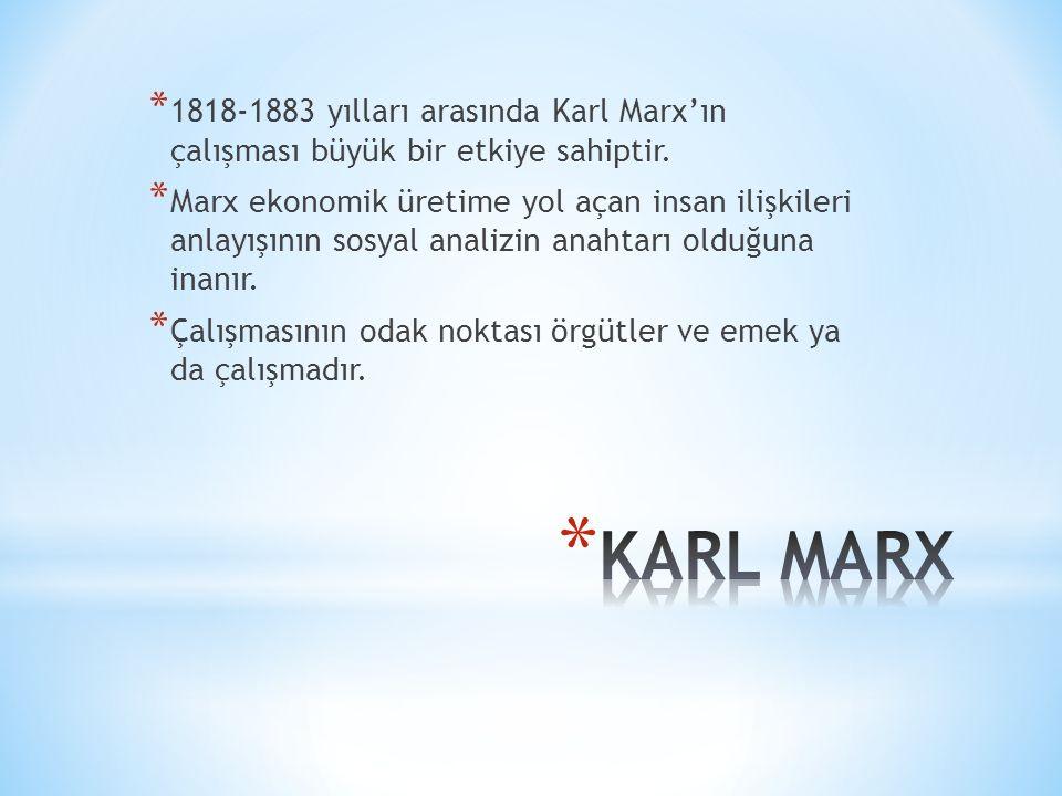 1818-1883 yılları arasında Karl Marx'ın çalışması büyük bir etkiye sahiptir.