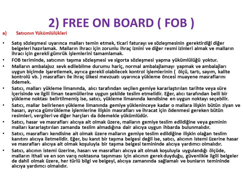2) FREE ON BOARD ( FOB ) Satıcının Yükümlülükleri.