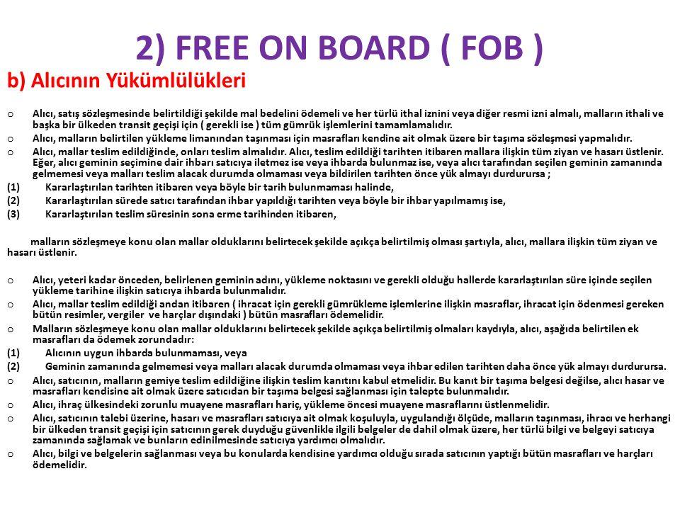 2) FREE ON BOARD ( FOB ) b) Alıcının Yükümlülükleri
