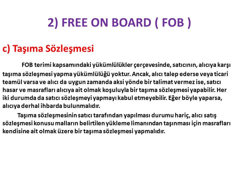 2) FREE ON BOARD ( FOB ) c) Taşıma Sözleşmesi