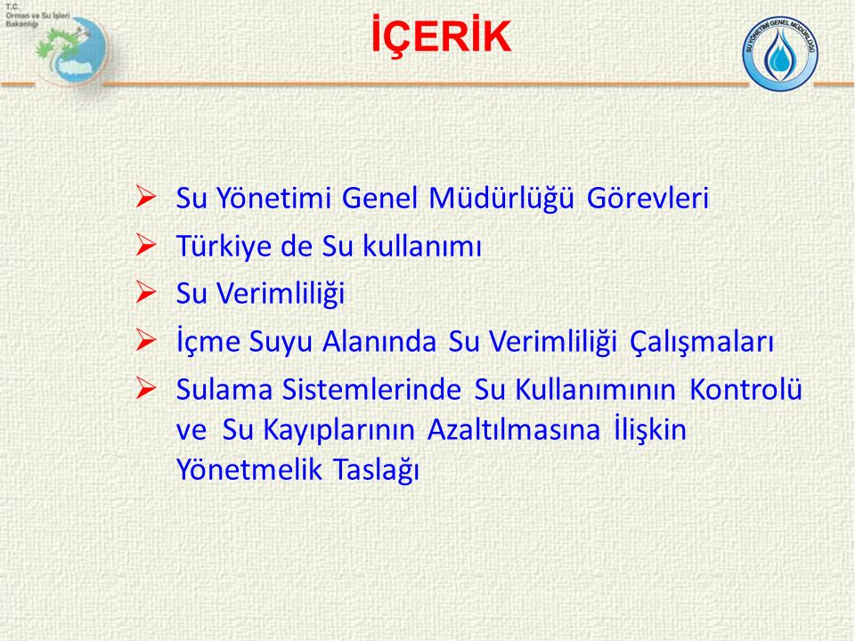 İÇERİK Su Yönetimi Genel Müdürlüğü Görevleri Türkiye de Su kullanımı