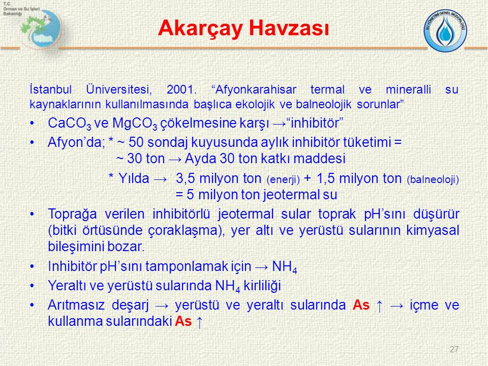 Akarçay Havzası CaCO3 ve MgCO3 çökelmesine karşı → inhibitör