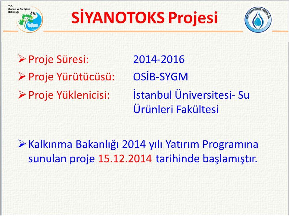 SİYANOTOKS Projesi Proje Süresi: 2014-2016 Proje Yürütücüsü: OSİB-SYGM