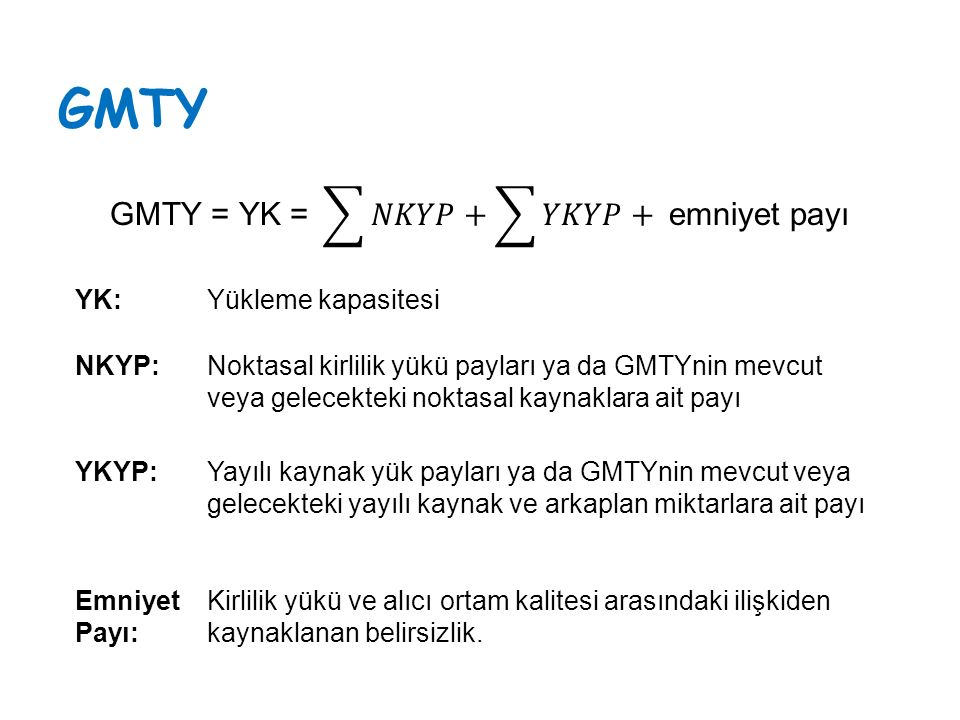 GMTY GMTY = YK = 𝑁𝐾𝑌𝑃 + 𝑌𝐾𝑌𝑃+ emniyet payı YK: Yükleme kapasitesi
