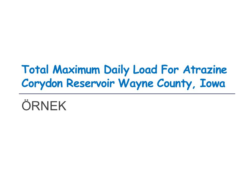 Total Maximum Daily Load For Atrazine Corydon Reservoir Wayne County, Iowa